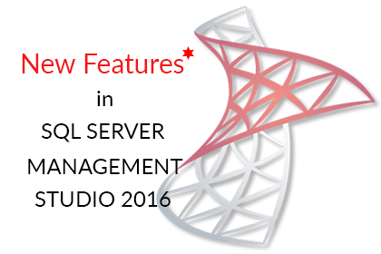 SQL Server Management Studio 2016 New Features