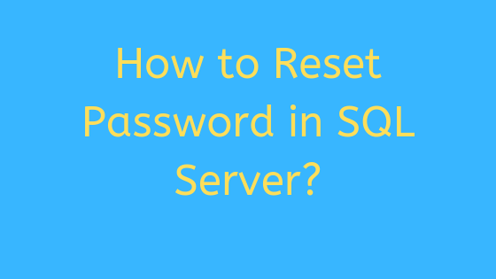 How to reset password in SQL Server 2016
