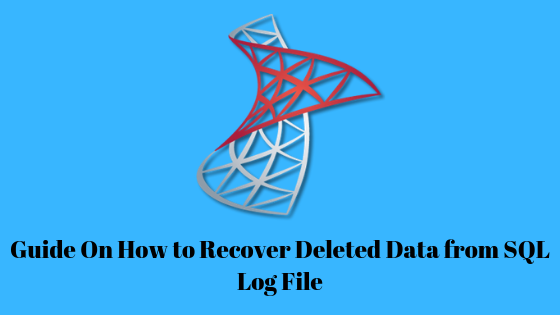 How to Recover Database Data From SQL Log File