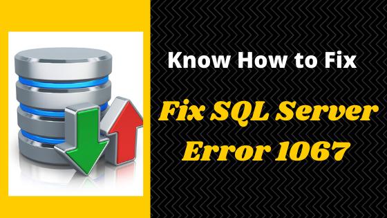 Fix SQL Server Error 1067
